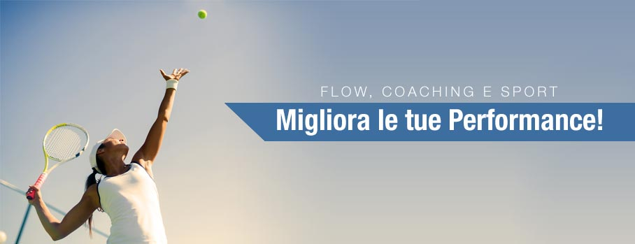 Flow, Coaching e Sport - Migliora le tue Performance!
